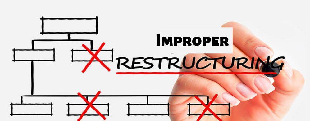 Improper Restructuring