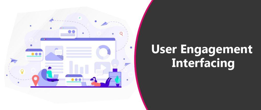 User Engagement Interfacing